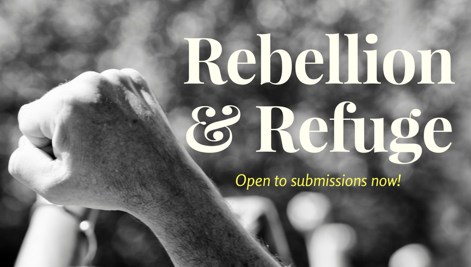 Open to Submissions: Rebellion and Refuge