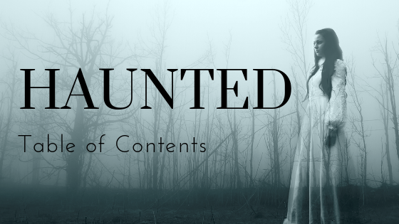 Haunted - Table of Contents